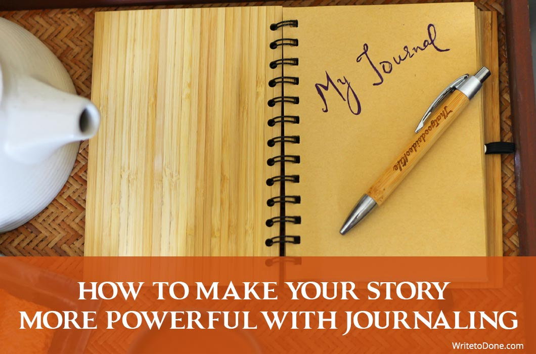 How To Make Your Story More Powerful With Journaling   WTD